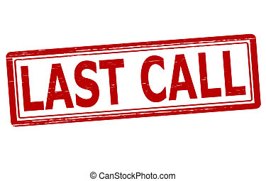 Last call - Stamp with text last call inside, vector...