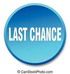last chance blue round flat isolated push button