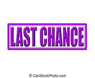 Last chance - Stamp with text last chance inside, vector...