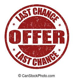 Last chance offer stamp - Last chance offer grunge rubber...