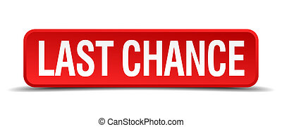 last chance red 3d square button isolated on white