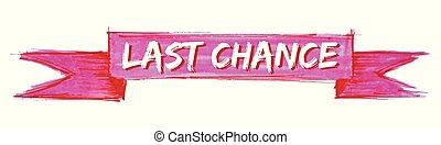 last chance ribbon - last chance hand painted ribbon sign