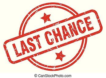 last chance round grunge isolated stamp