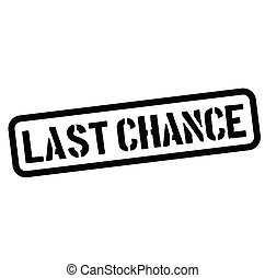 last chance rubber stamp