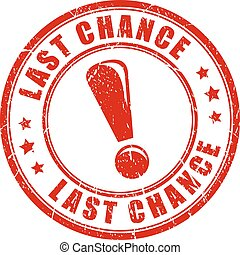 Last chance rubber stamp isolated on white background