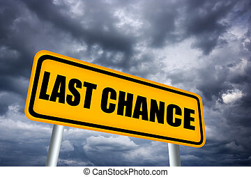 Last chance sign - Last chance road sign