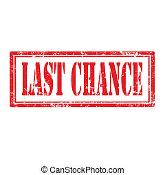 Last Chance-stamp - Grunge rubber stamp with text Last...