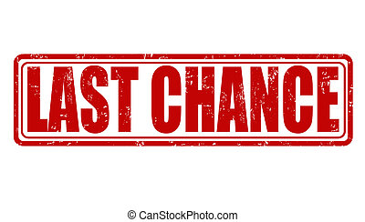 Last chance grunge rubber stamp on white, vector illustration