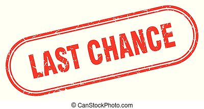 last chance stamp. last chance square grunge sign. last...