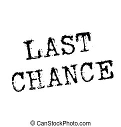 LAST CHANCE stamp on white