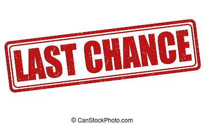Last chance stamp - Last chance grunge rubber stamp on white...