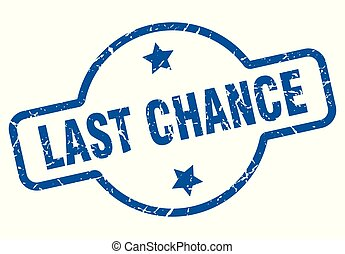 last chance vintage stamp. last chance sign