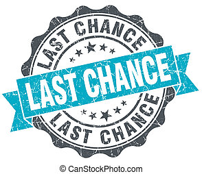 last chance vintage turquoise seal isolated on white