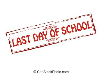 Last day of school - Rubber stamps with text last day of...