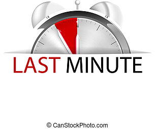 Last minute - Alarm clock five to twelve with sign last...