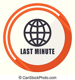 Last minute flat design vector web icon. Round orange internet button isolated on white background.