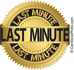 Last minute golden label, vector illustration
