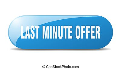 last minute offer button. sticker. banner. rounded glass sign