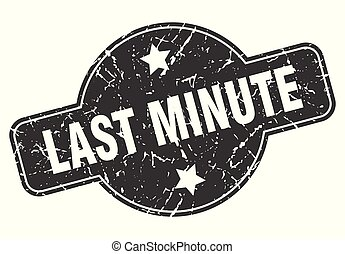 last minute round grunge isolated stamp