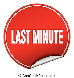 last minute round red sticker isolated on white