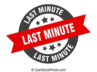 last minute sign. last minute black-red round ribbon sticker