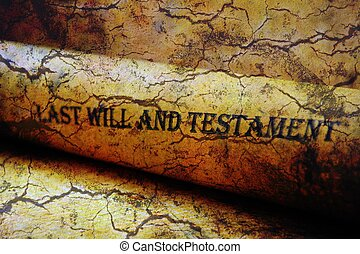 Last will and testament grunge concept