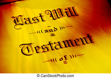 Will and Testament - Last Will and Testament