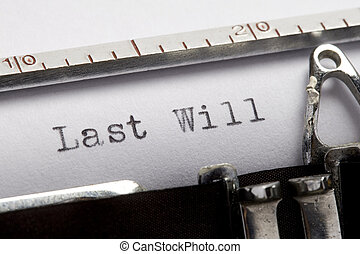 Last will - last will written on an old typewriter