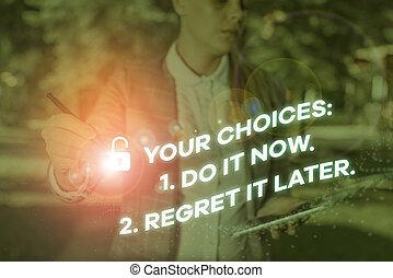 later., scelte, 2, prima, 1, tuo, esso, showcasing, esposizione, foto, affari, scrittura, dispiacere, primo, ora, deciding., nota, pensare