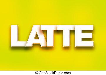 Latte Concept Colorful Word Art