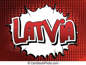 Latvia - Comic book style word on comic book abstract...
