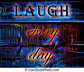 Laugh Every Day Quote - Neon Effect Laugh Every Day quote