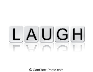 Laugh Isolated Tiled Letters Concept and Theme