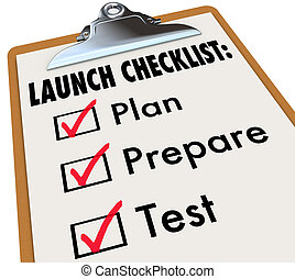 Launch Checklist of a clipboard with check marks in boxes to illustrate becoming ready for a start or beginning of a product, business or company debut or release -- plan, prepare and test