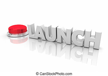 Launch Red Button Start Begin New Company Word 3d Render Illustration