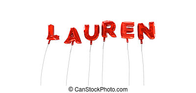 LAUREN - word made from red foil balloons - 3D rendered. Can be used for an online banner ad or a print postcard.
