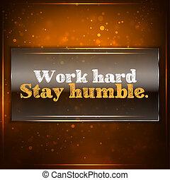 lavoro, duro, stare, umile
