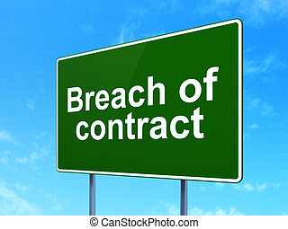 Law concept: Breach Of Contract on road sign background -...