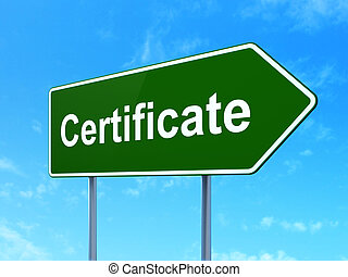 Law concept: Certificate on road sign background