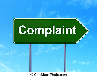Law concept: Complaint on road sign background