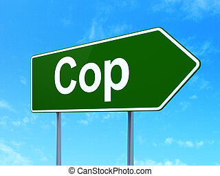Law concept: Cop on road sign background
