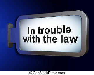 Law concept: In trouble With The law on billboard background