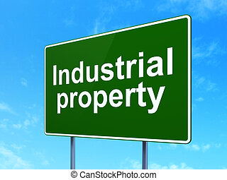 Law concept: Industrial Property on road sign background