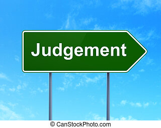 Law concept: Judgement on road sign background