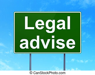 Law concept: Legal Advise on road sign background