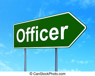 Law concept: Officer on road sign background