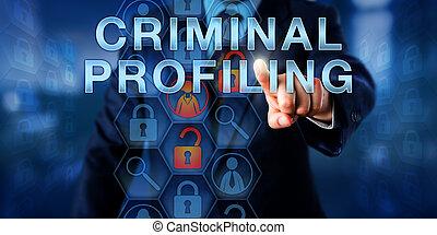 Law Enforcement Agent Touching CRIMINAL PROFILING