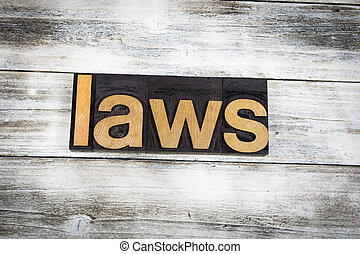Laws Letterpress Word on Wooden Background