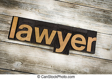 Lawyer Letterpress Word on Wooden Background