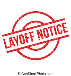Layoff Notice rubber stamp. Grunge design with dust...